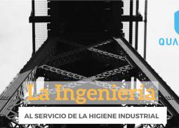 La ingeniería al servicio de la higiene industrial
