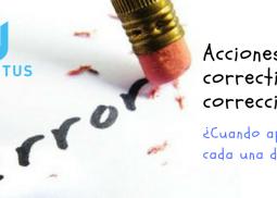 Acciones correctivas o correcciones, donde encuentro la diferencia?